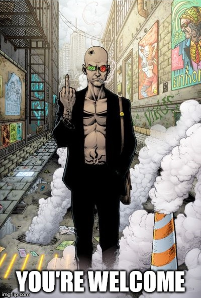 YOU'RE WELCOME | image tagged in transmetropolitan,spider jerusalem,middle finger,go fuck yourself | made w/ Imgflip meme maker