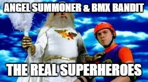 ANGEL SUMMONER & BMX BANDIT THE REAL SUPERHEROES | made w/ Imgflip meme maker