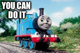 YOU CAN DO IT | made w/ Imgflip meme maker