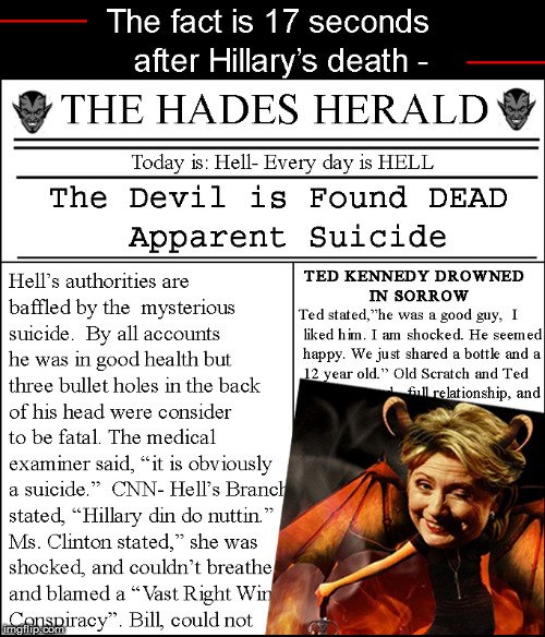 Hillary in Hell | image tagged in politics lol,political meme,funny memes,hillary clinton for jail 2016,current events,too funny | made w/ Imgflip meme maker