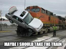MAYBE I SHOULD TAKE THE TRAIN | made w/ Imgflip meme maker