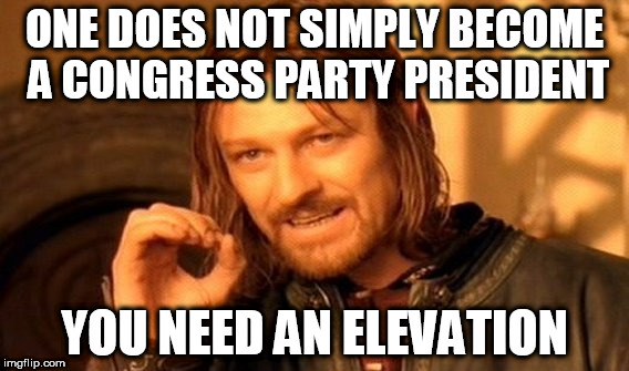 One Does Not Simply Meme | ONE DOES NOT SIMPLY BECOME A CONGRESS PARTY PRESIDENT YOU NEED AN ELEVATION | image tagged in memes,one does not simply | made w/ Imgflip meme maker