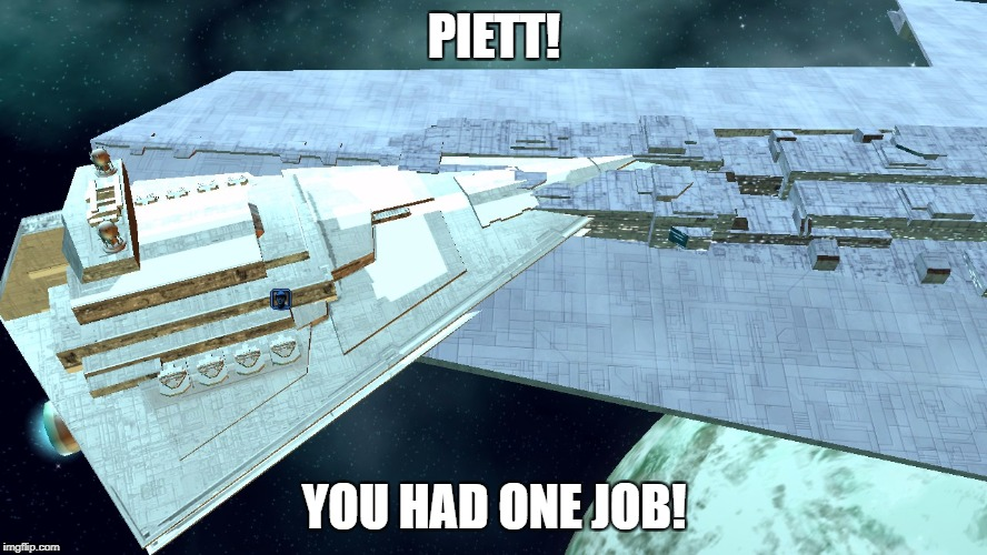 One job, Piett! | PIETT! YOU HAD ONE JOB! | image tagged in incompetence | made w/ Imgflip meme maker