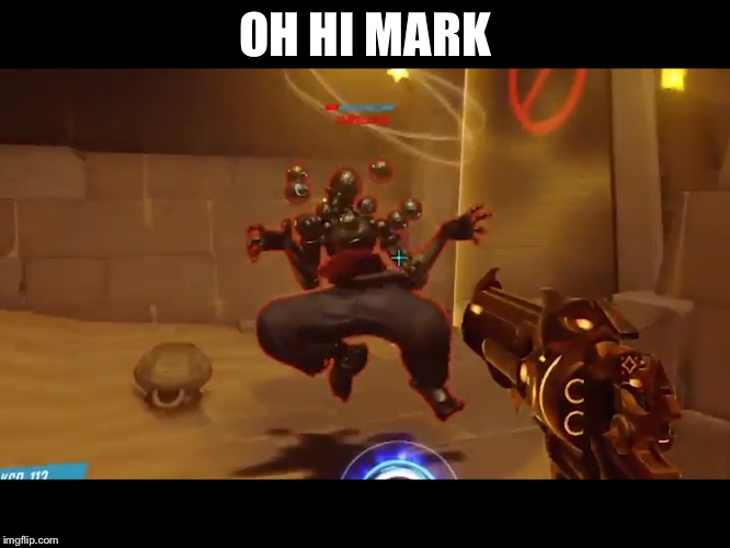 Oh Hi Mark | OH HI MARK | image tagged in memes,zenyatta | made w/ Imgflip meme maker