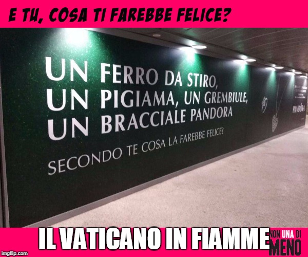 NUDM_Pandora | IL VATICANO IN FIAMME | image tagged in nudm_pandora | made w/ Imgflip meme maker