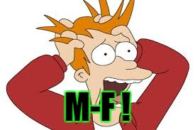 M-F ! | made w/ Imgflip meme maker