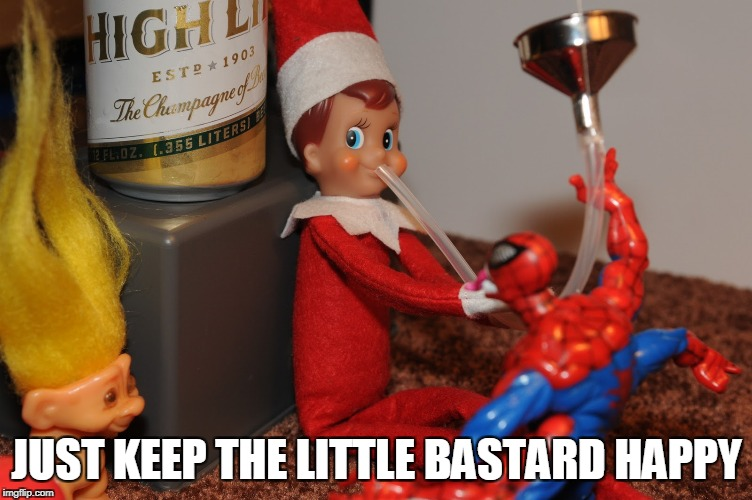 JUST KEEP THE LITTLE BASTARD HAPPY | made w/ Imgflip meme maker