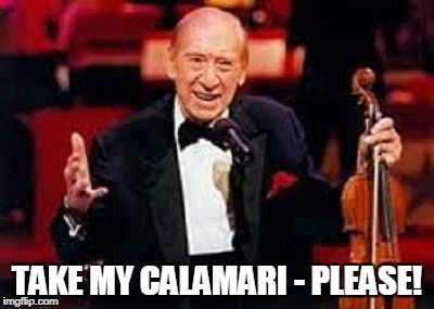 TAKE MY CALAMARI - PLEASE! | made w/ Imgflip meme maker
