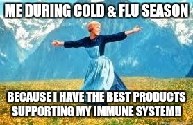 Look At All These Meme | ME DURING COLD & FLU SEASON BECAUSE I HAVE THE BEST PRODUCTS SUPPORTING MY IMMUNE SYSTEM!! | image tagged in memes,look at all these | made w/ Imgflip meme maker