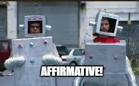 AFFIRMATIVE! | made w/ Imgflip meme maker