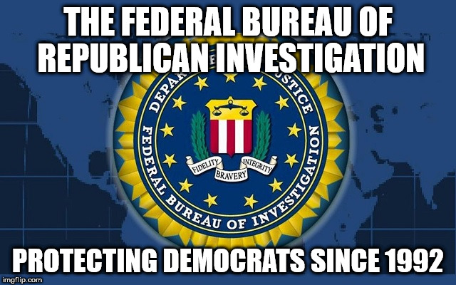 FBI logo | THE FEDERAL BUREAU OF REPUBLICAN INVESTIGATION PROTECTING DEMOCRATS SINCE 1992 | image tagged in fbi logo | made w/ Imgflip meme maker
