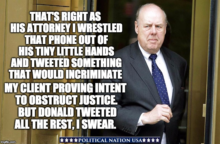 THAT'S RIGHT AS HIS ATTORNEY I WRESTLED THAT PHONE OUT OF HIS TINY LITTLE HANDS AND TWEETED SOMETHING THAT WOULD INCRIMINATE MY CLIENT PROVI | image tagged in never trump,nevertrump,nevertrump meme,dump trump,dumptrump,dump the trump | made w/ Imgflip meme maker