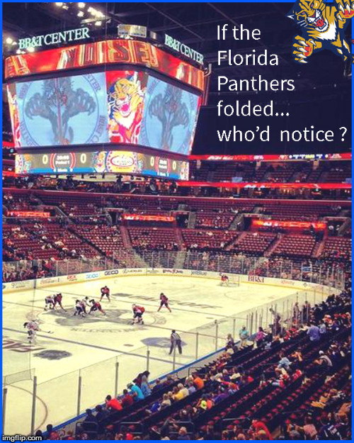 The popcorn vendors out number the fans at Florida Panther games | image tagged in florida panthers,nhl,lol so funny,funny memes,too funny,sport memes | made w/ Imgflip meme maker