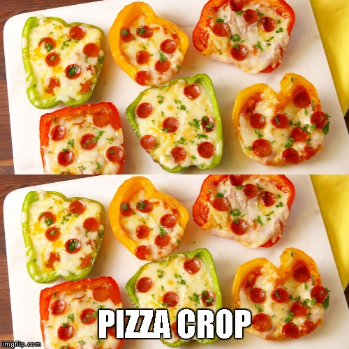 Stuffed Peppers | PIZZA CROP | image tagged in memes,stuffed peppers,pizza,food,recipe | made w/ Imgflip meme maker