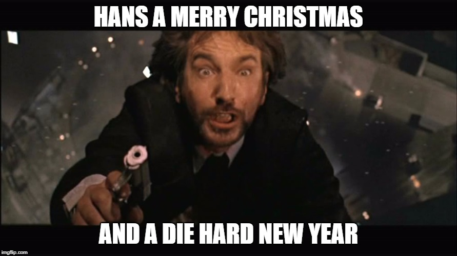 Hans Gruber fall | HANS A MERRY CHRISTMAS AND A DIE HARD NEW YEAR | image tagged in hans gruber fall | made w/ Imgflip meme maker