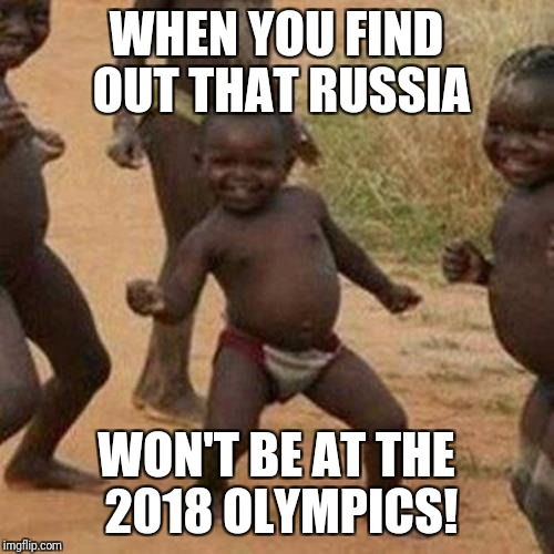 Gold medal in hockey for USA? | WHEN YOU FIND OUT THAT RUSSIA WON'T BE AT THE 2018 OLYMPICS! | image tagged in memes,third world success kid,russia,2018 olympics | made w/ Imgflip meme maker