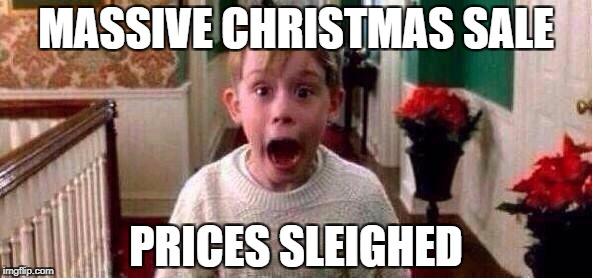 Christmas | MASSIVE CHRISTMAS SALE PRICES SLEIGHED | image tagged in christmas | made w/ Imgflip meme maker