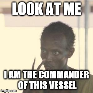 Look At Me Meme | LOOK AT ME I AM THE COMMANDER OF THIS VESSEL | image tagged in memes,look at me | made w/ Imgflip meme maker
