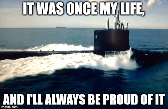 IT WAS ONCE MY LIFE, AND I'LL ALWAYS BE PROUD OF IT | image tagged in boat3 | made w/ Imgflip meme maker