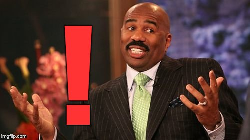 Steve Harvey Meme | ! | image tagged in memes,steve harvey | made w/ Imgflip meme maker