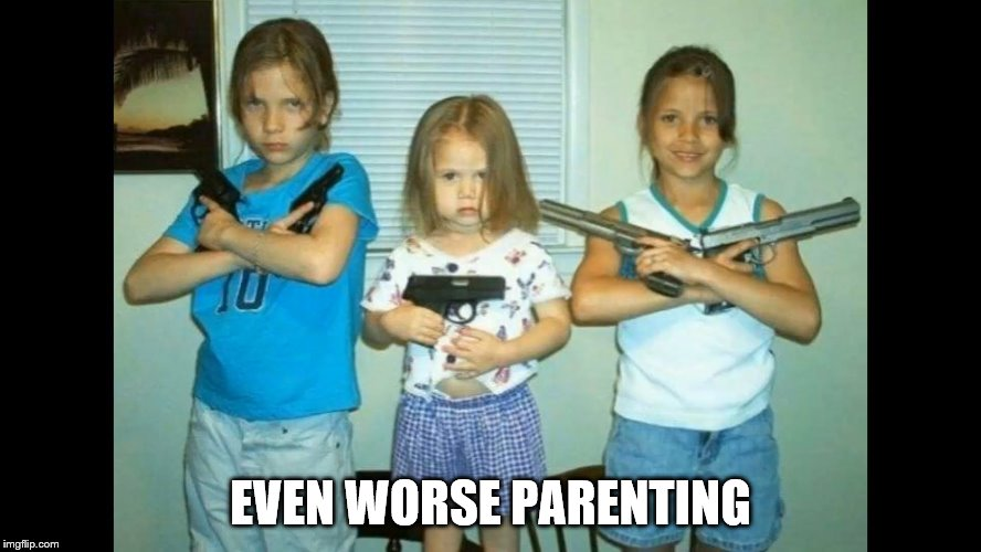 EVEN WORSE PARENTING | made w/ Imgflip meme maker