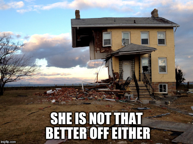 SHE IS NOT THAT BETTER OFF EITHER | made w/ Imgflip meme maker