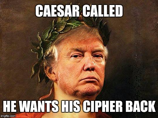 20l29h caesar cipher problems imgflip