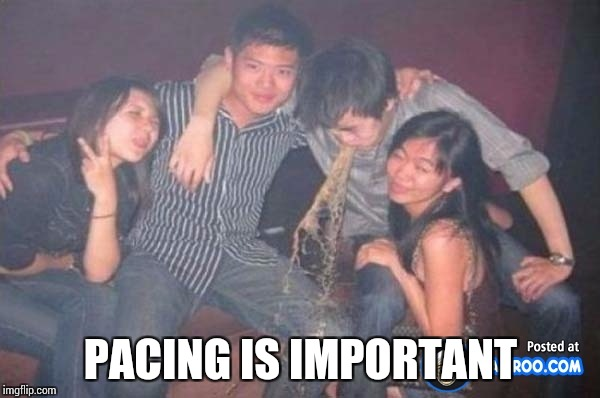 PACING IS IMPORTANT | made w/ Imgflip meme maker