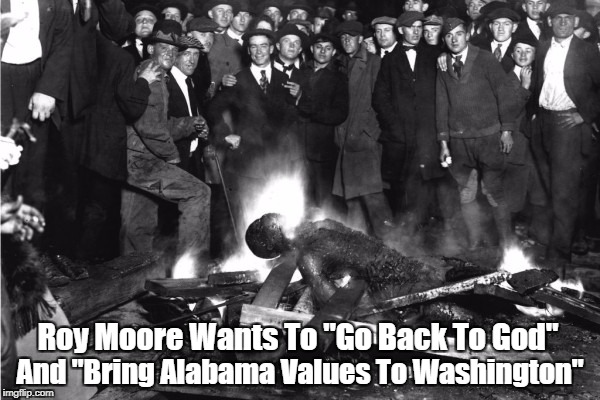 "Roy Moore Wants To ""Go Back To God"" And ""Bring Alabama Values To Washington"" 