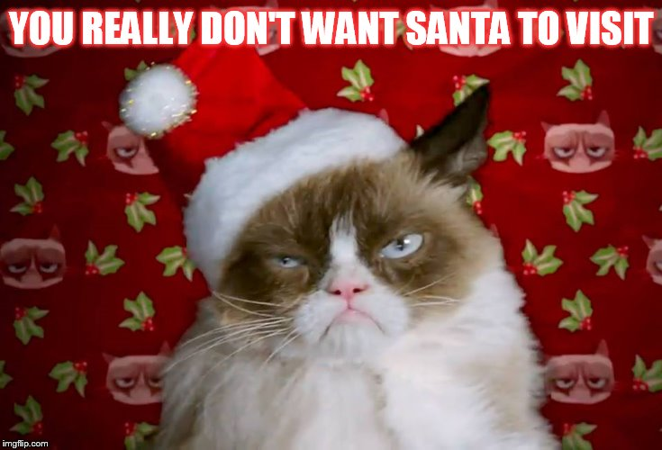 YOU REALLY DON'T WANT SANTA TO VISIT | made w/ Imgflip meme maker