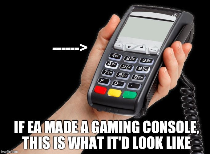 If EA Made A Console  | ------> IF EA MADE A GAMING CONSOLE, THIS IS WHAT IT'D LOOK LIKE | image tagged in ea console,electronic arts,meme,funny memes | made w/ Imgflip meme maker