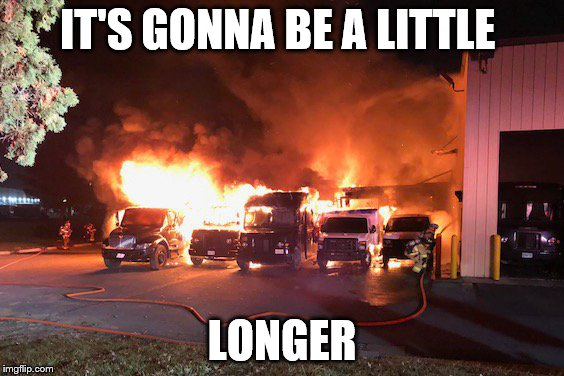 IT'S GONNA BE A LITTLE LONGER | made w/ Imgflip meme maker