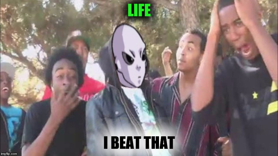 LIFE I BEAT THAT | image tagged in jiren hot fire | made w/ Imgflip meme maker