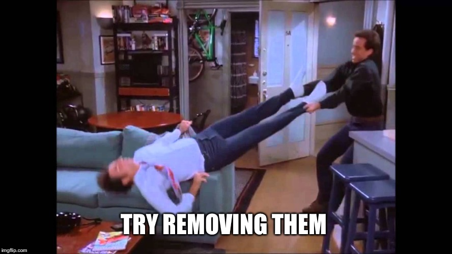 TRY REMOVING THEM | made w/ Imgflip meme maker