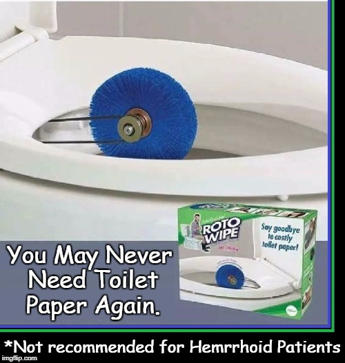 This Christmas, May I Suggest Roto-Wipe | You May Never Need Toilet Paper Again. *Not recommended for Hemrrhoid Patients | image tagged in roto-wipe,vince vance,toilet humor,toilet paper,gimmicks,tv products | made w/ Imgflip meme maker