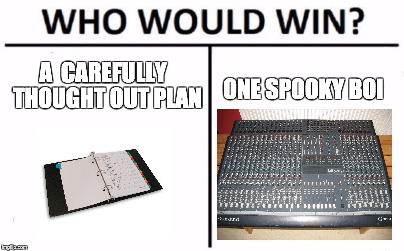Who Would Win? Meme | A CAREFULLY THOUGHT OUT PLAN ONE SPOOKY BOI | image tagged in who would win | made w/ Imgflip meme maker