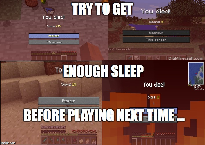 Sleep is gud | TRY TO GET ENOUGH SLEEP BEFORE PLAYING NEXT TIME ... | image tagged in sleep | made w/ Imgflip meme maker
