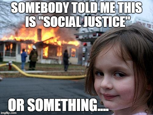 "SJW In Training | SOMEBODY TOLD ME THIS IS ""SOCIAL JUSTICE"" OR SOMETHING.... 
