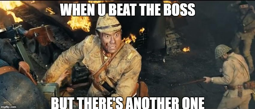 some boss fights are hard | WHEN U BEAT THE BOSS BUT THERE'S ANOTHER ONE | image tagged in oh shit,funny,funny meme,game meme,funny game meme,memes | made w/ Imgflip meme maker
