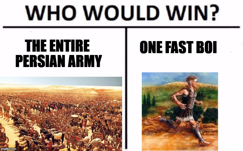 Who Would Win? Meme | ONE FAST BOI THE ENTIRE PERSIAN ARMY | image tagged in who would win | made w/ Imgflip meme maker