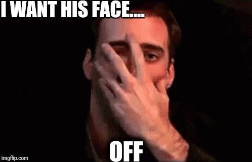 Nicholas cage face off | I WANT HIS FACE.... OFF | image tagged in i want his face off,nicholas cage,face off,john travolta | made w/ Imgflip meme maker