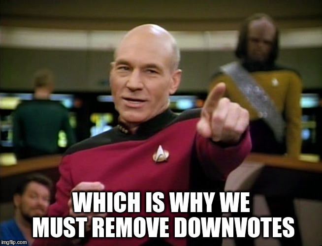 WHICH IS WHY WE MUST REMOVE DOWNVOTES | made w/ Imgflip meme maker