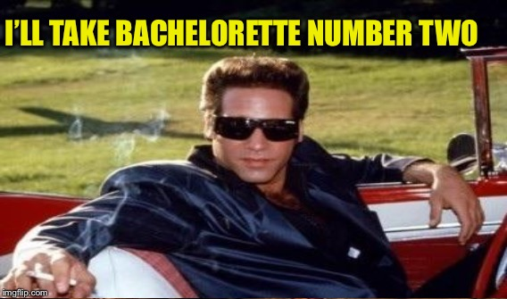I'LL TAKE BACHELORETTE NUMBER TWO | made w/ Imgflip meme maker