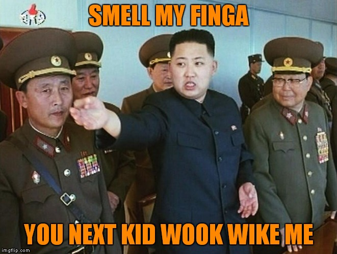 Worst job in the world... | SMELL MY FINGA YOU NEXT KID WOOK WIKE ME | image tagged in kim jong un,smell my finger,military,epic fail | made w/ Imgflip meme maker