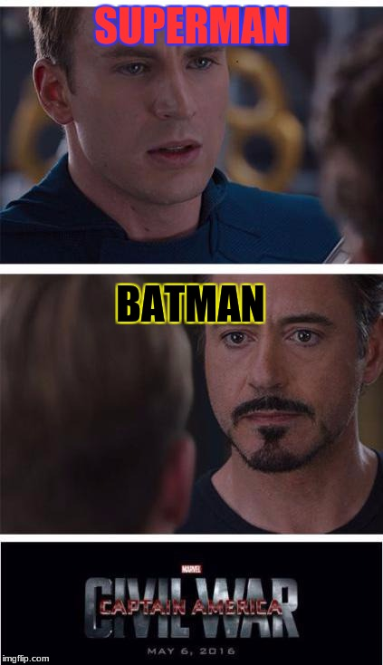 Marvel Civil War 1 Meme | SUPERMAN BATMAN | image tagged in memes,marvel civil war 1 | made w/ Imgflip meme maker