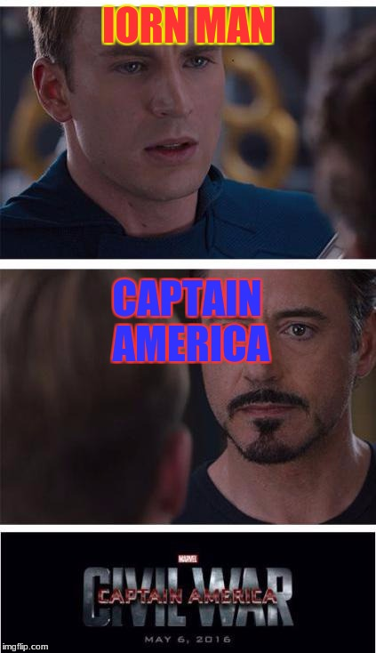 Marvel Civil War 1 Meme | IORN MAN CAPTAIN AMERICA | image tagged in memes,marvel civil war 1 | made w/ Imgflip meme maker