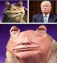 Jar jar trump | image tagged in memes,jar jar binks,donald trump | made w/ Imgflip meme maker