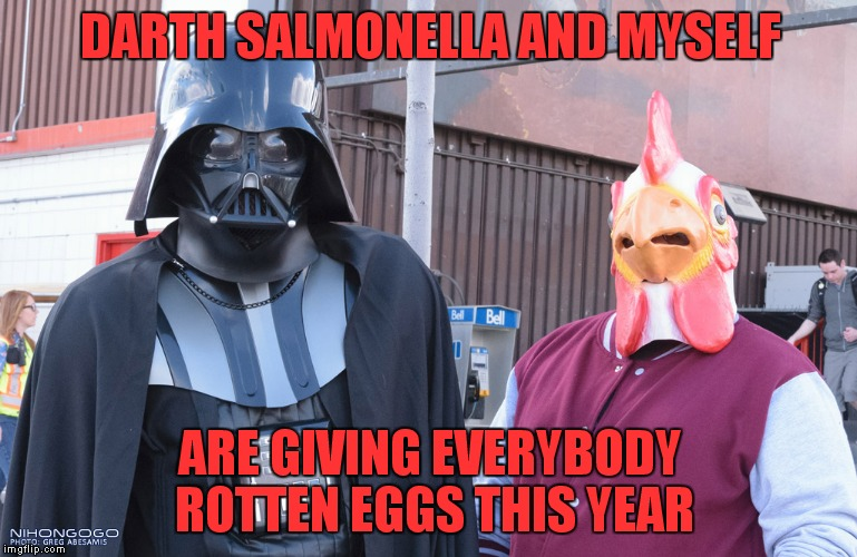DARTH SALMONELLA AND MYSELF ARE GIVING EVERYBODY ROTTEN EGGS THIS YEAR | made w/ Imgflip meme maker