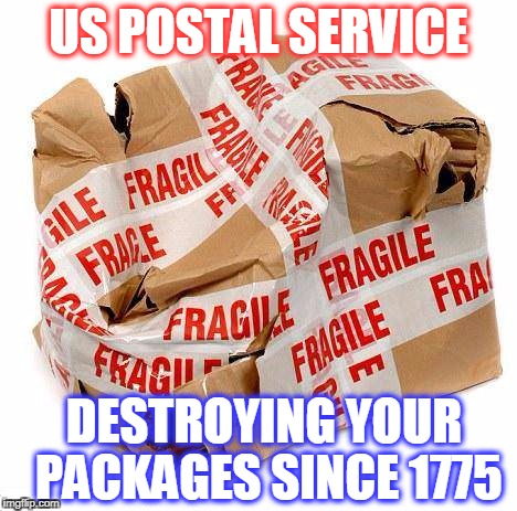 US postal, Your package is our football  | US POSTAL SERVICE DESTROYING YOUR PACKAGES SINCE 1775 | image tagged in us postal,wrecking ball,smash | made w/ Imgflip meme maker