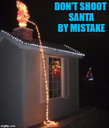 DON'T SHOOT SANTA BY MISTAKE | made w/ Imgflip meme maker